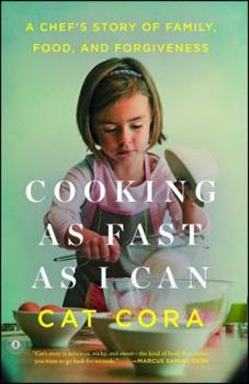 Cooking as Fast as I Can: A Chef's Story of Family, Food, and Forgiveness 1476766150 Book Cover