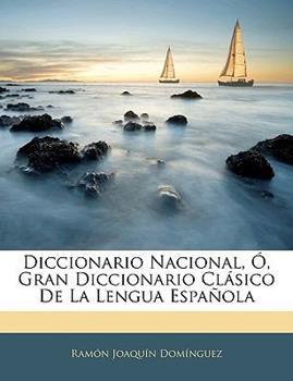 Paperback Diccionario Nacional, ?, Gran Diccionario Cl?sico de la Lengua Espa?ol Book