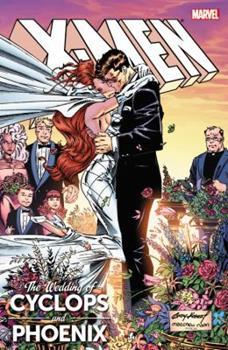 X-Men: The Wedding of Cyclops & Phoenix - Book  of the Uncanny X-Men 1963-2011