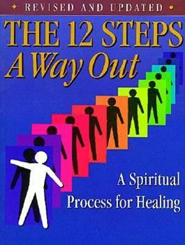 The 12 Steps: A Way Out: A Working Guide for Adult Children of Alcoholic and Other Dysfunctional... 0941405036 Book Cover