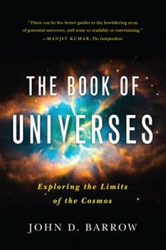 The Book of Universes: Exploring the Limits of the Cosmos 0393081214 Book Cover