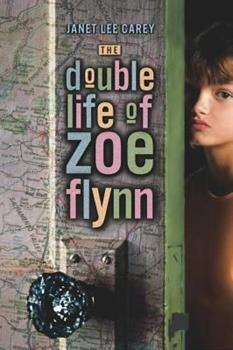 The Double Life of Zoe Flynn 0689856040 Book Cover