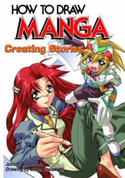 How To Draw Manga Volume 39: Creating Stories (How to Draw Manga) - Book #39 of the How To Draw Manga