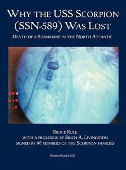 Hardcover Why the USS Scorpion (Ssn 589) Was Lost: The Death of a Submarine in the North Atlantic Book