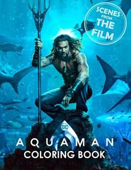Paperback AQUAMAN Coloring Book : Scenes from the Film (2018) Book