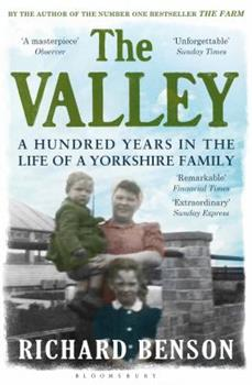 The Valley: A Hundred Years in the Life of a Yorkshire Family 0747591849 Book Cover