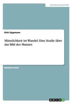 Paperback Mannlichkeit Im Wandel : Eine Studie Uber das Bild des Mannes Book