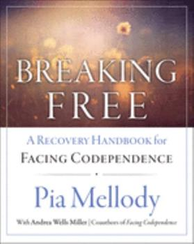 Breaking Free: A Recovery Workbook for Facing Codependence 0062505904 Book Cover