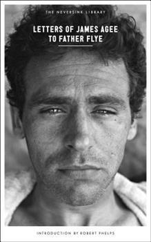 Letters of James Agee to Father Flye 0345023609 Book Cover