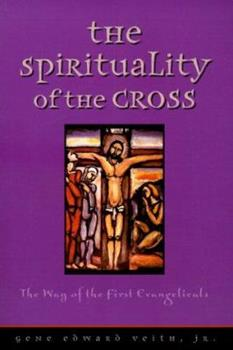 Paperback The Spirituality of the Cross: The Way of the First Evangelicals Book