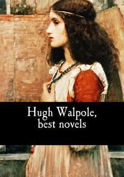 Hugh Walpole, Best Novels 1544877307 Book Cover
