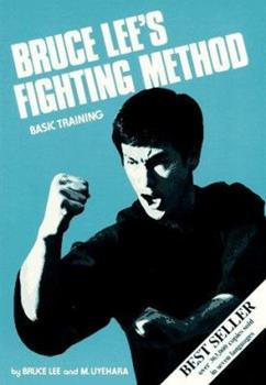Bruce Lee's Fighting Method, Vol. 2: Basic Training - Book #2 of the Bruce Lee's Fighting Method