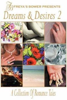 Dreams & Desires: A Collection of Romance Tales, Vol. 2 1934069736 Book Cover