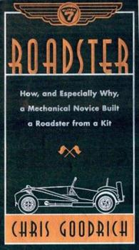 Hardcover Roadster: How, and Especially Why, a Mechanical Novice Built a Car from a Kit Book