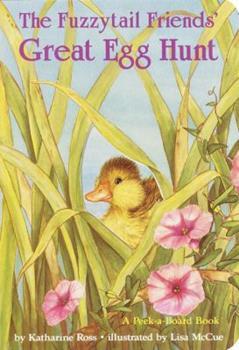 Board book The Fuzzytail Friends' Great Egg Hunt (Peek-A-Board Books) Book