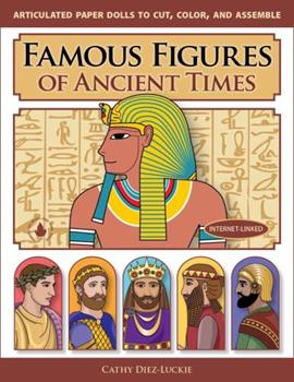 Famous Figures of Ancient Times: Movable Paper Figures to Cut, Color, and Assemble 0981856608 Book Cover