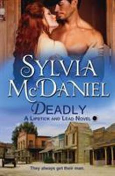 Deadly - Book #2 of the Lipstick and Lead