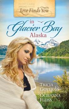 Paperback Love Finds You in Glacier Bay, Alaska Book