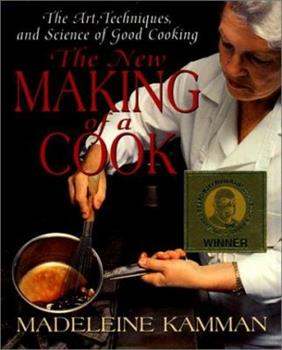 The New Making of a Cook: The Art, Techniques, And Science Of Good Cooking 0688152546 Book Cover