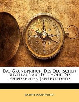 Paperback Das Grundprincip Des Deutschen Rhythmus Auf Der H?he Des Neunzehnten Jahrhunderts Book