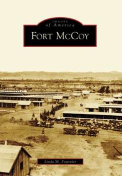 Fort McCoy - Book  of the Images of America: Wisconsin