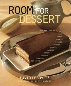 Room For Dessert : 110 Recipes for Cakes, Custards, Souffles, Tarts, Pies, Cobblers, Sorbets, Sherbets, Ice Creams, Cookies, Candies, and Cordials 0060191856 Book Cover