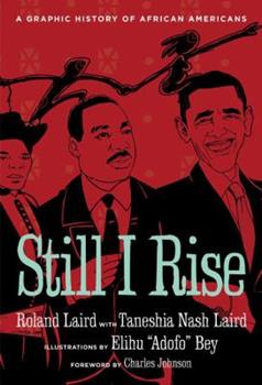 Still I Rise: A Graphic History of African Americans 039331751X Book Cover