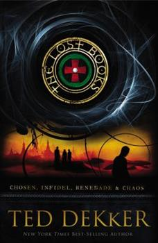 The Lost Books: Includes four complete novels�Chosen, Infidel, Renegade, and Chaos