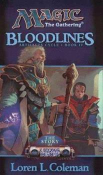 Bloodlines: The Story of Urza's Destiny - Book #18 of the Magic: The Gathering