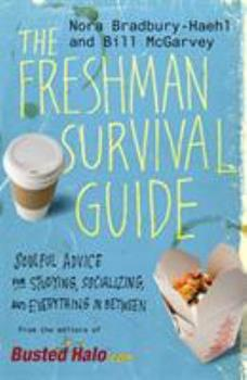 Paperback The Freshman Survival Guide : Soulful Advice for Studying, Socializing, and Everything in Between Book
