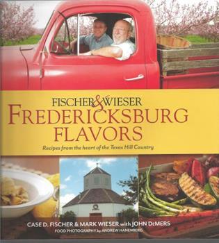 Fischer & Wieser's Fredericksburg Flavors 1936474603 Book Cover