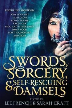 Swords, Sorcery, & Self-Rescuing Damsels - Book  of the Ilauris
