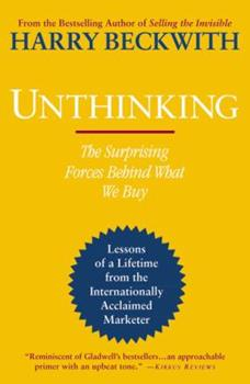 Unthinking: The Surprising Forces Behind What We Buy 0446574279 Book Cover