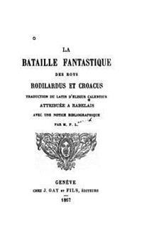 La Bataille Fantastique Des Roys Rodilardus Et Croacus 1530796458 Book Cover