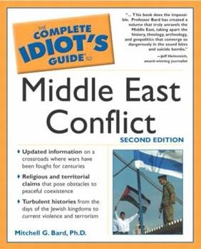 Paperback The Complete Idiot's Guide? to the Middle East Conflict Book