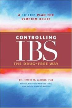 Controlling IBS the Drug-Free Way: A 10-Step Plan for Symptom Relief 1584795751 Book Cover
