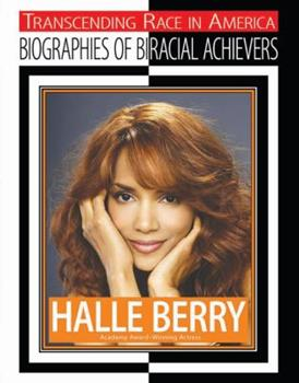 Library Binding Halle Berry (Transcending Race in America: Biographies of Biracial Achievers) Book