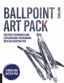 Hardcover Ballpoint Art Pack: Creative Techniques and Explorations for Drawing with an Everyday Pen - A Book and Sketch Pad Book
