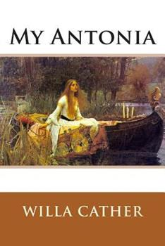 My Ántonia - Book #3 of the Great Plains Trilogy