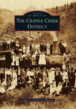 The Cripple Creek District - Book  of the Images of America: Colorado