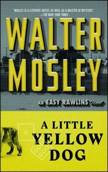"""A Little Yellow Dog: Featuring an Original Easy Rawlins Short Story """"Gray-Eyed Death"""" 0671884298 Book Cover"""