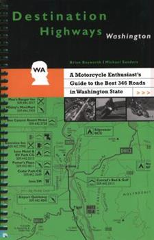 Destination Highways Washington: A Motorcycle Enthusiast's Guide to the Best 346 Roads in Washington State 0968432816 Book Cover