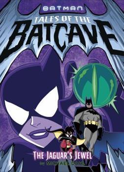 The Jaguar's Jewel - Book  of the Batman Tales of the Batcave