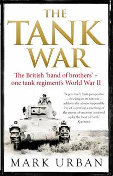 The Tank War: The Men, the Machines and the Long Road to Victory 1408703645 Book Cover