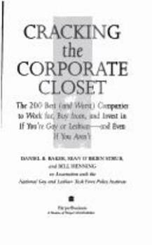 Cracking the Corporate Closet: The 200 Best (And Worst Companies to Work for, Buy from, and Invest in If You're Gay Or Lesbian - and Even If You Ar) 0887306918 Book Cover