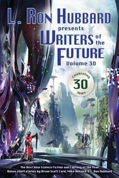 L. Ron Hubbard Presents Writers of the Future Volume 30 - Book #30 of the L. Ron Hubbard Presents Writers of the Future