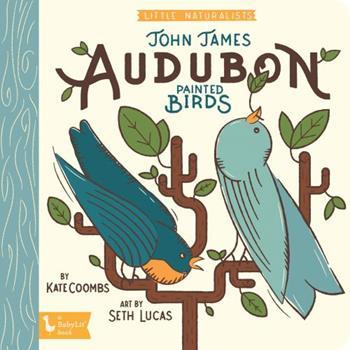 John James Audubon Painted Birds: Little Naturalists 1423651510 Book Cover