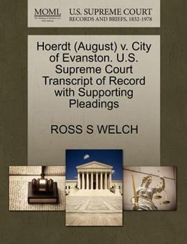 Paperback Hoerdt V. City of Evanston. U. S. Supreme Court Transcript of Record with Supporting Pleadings Book