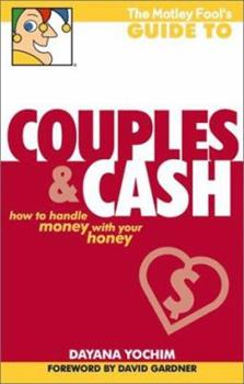 The Motley Fool's Guide to Couples and Cash: How to Handle Money with Your Honey 1892547279 Book Cover