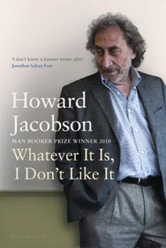 Whatever It Is, I Don't Like It: The Best of Howard Jacobson 1608197980 Book Cover